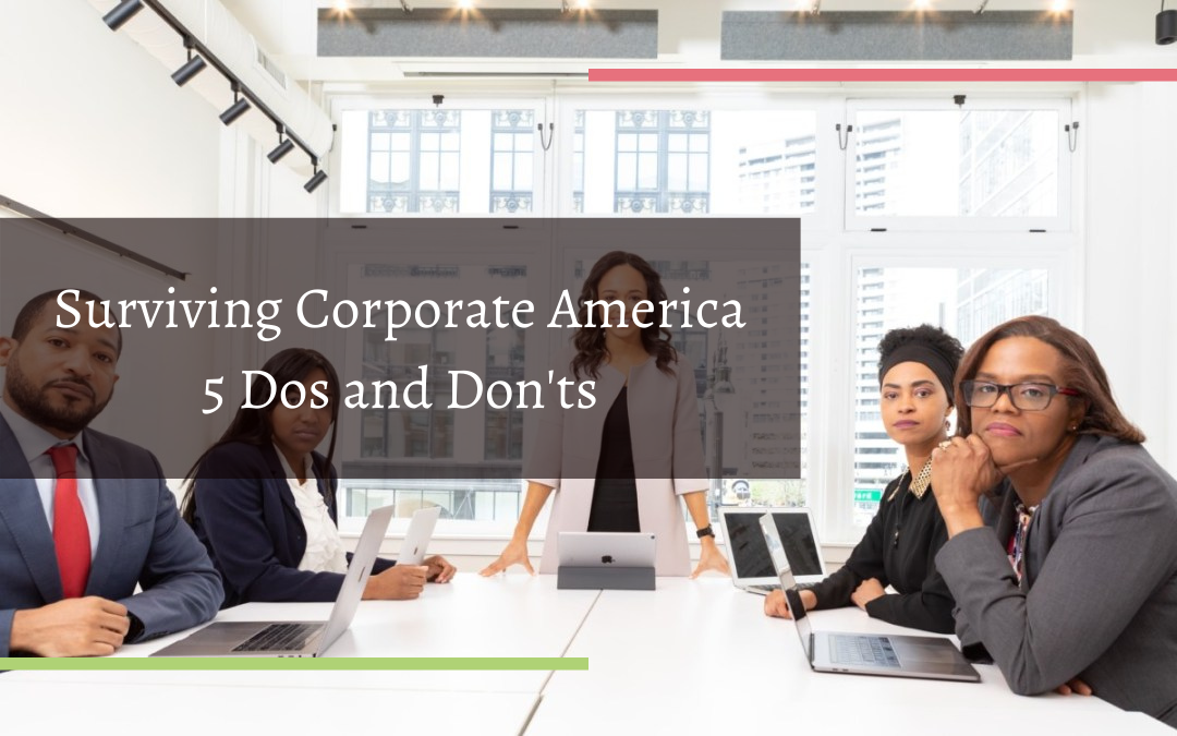 Surviving Corporate America – 5 Dos and Don'ts